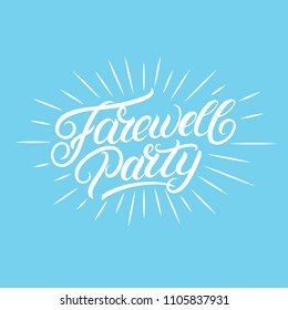 Farewell party hand written lettering. Modern brush calligraphy for invitation card, poster, banner.