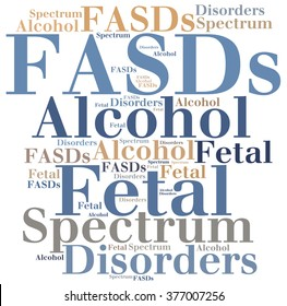 FASDs - Fetal Alcohol Spectrum Disorders. Disease abbreviation.