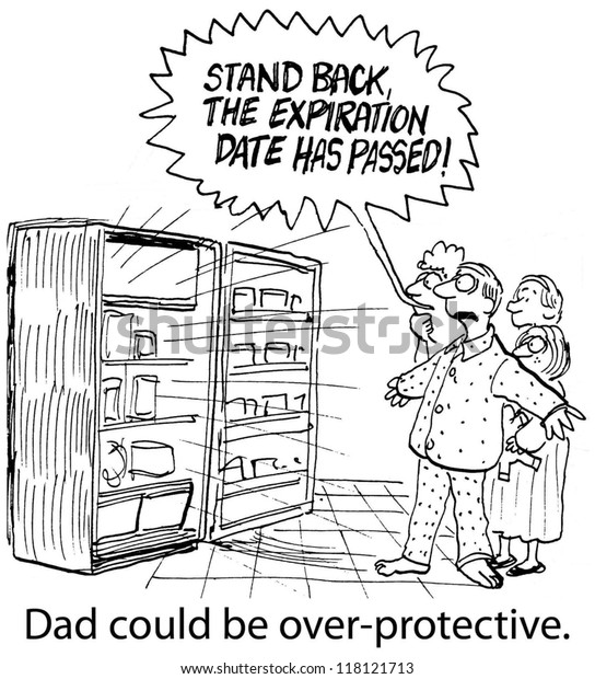 "A father is overly protective of his family, ""Dad could be over-protective."""