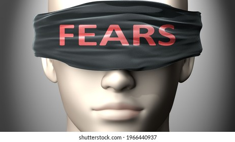 Fears can make things harder to see or makes us blind to the reality - pictured as word Fears on a blindfold to symbolize denial and that Fears can cloud perception, 3d illustration