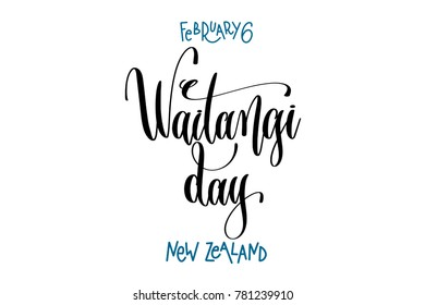 february 6 - Waitangi day - new zealand, hand lettering inscription text to holiday design, calligraphy raster version illustration