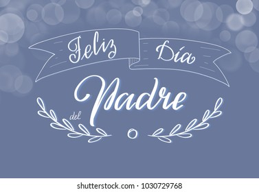 Feliz día del padre- Happy father's day spanish text.  Hand drawn calligraphy lettering for Father's day in Spain. Feliz día del padre greeting card text on light purple background.