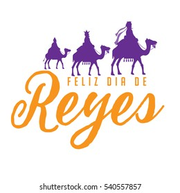 Feliz Dia De Reyes (Day of Kings) featuring the three wise men riding camels.