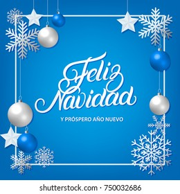 Feliz Navidad hand written lettering with silver decoration ornament. Merry Christmas typography in spanish. Frame with snowflakes, stars and balls. Trendy design. Premium luxury card.