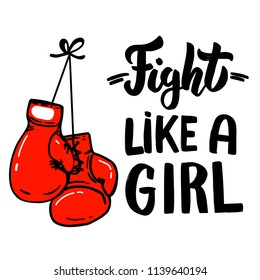 Fight like a girl. Lettering phrase with boxing gloves. Design element for poster, card, t shirt, emblem, sign.
