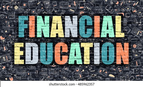 Financial Education - Multicolor Concept on Dark Brick Wall Background with Doodle Icons Around. Modern Illustration with Elements of Doodle Style. Financial Education on Dark Wall.