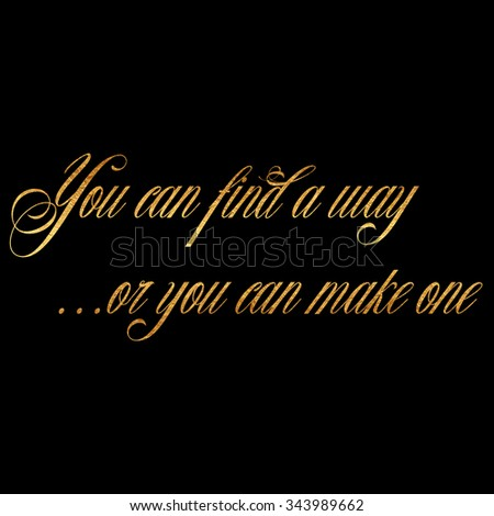 Find Way Make One Quote Gold Stock Illustration 343989662 Shutterstock