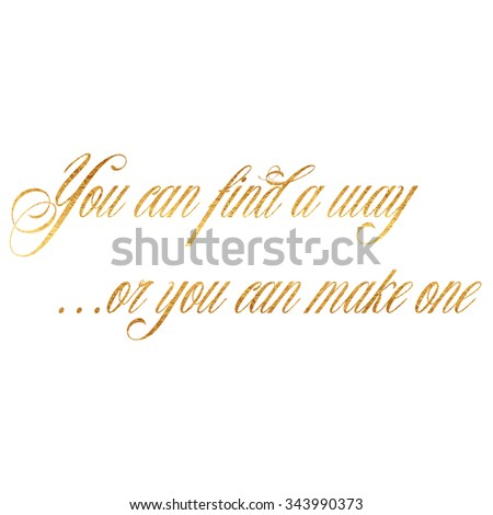 Gold Quote | Find Way Make One Quote Gold Stockillustration 343990373 Shutterstock