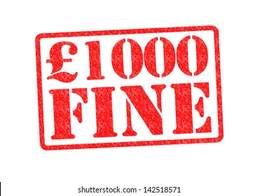 �£1000 FINE Rubber Stamp over a white background.