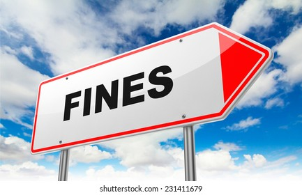Fines - Inscription on Red Road Sign on Sky Background.