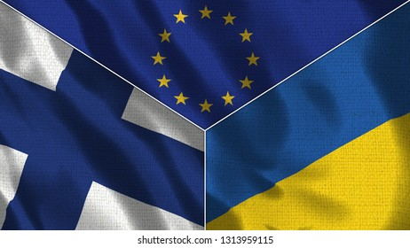Finland and Ukraine and European Union Realistic Three Flags Together - 3D illustration Fabric Texture
