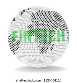 Fintech Globe Worldwide Web Payment 3d Illustration Shows Financial Technology Global Gateway For Microcredit Or Transfer