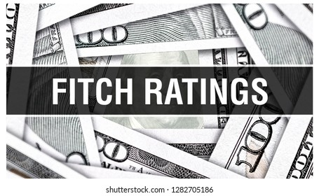 Fitch ratings Concept Closeup. American Dollars Cash Money,3D rendering. Fitch ratings at Dollar Banknote. Financial USA money banknote Commercial money investment profit concept