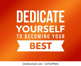 fitness motivational quote -Dedicate yourself to becoming your best.