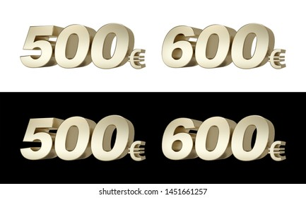 500€ 600€ Five hundred and six hundred euros. 3D golden characters. 3D Illustration.