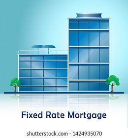 Fixed Rate Mortgage Building Depicts Home Or Property Loan With Payment Fix. Percentage Interest On Apartment Or House - 3d Illustration
