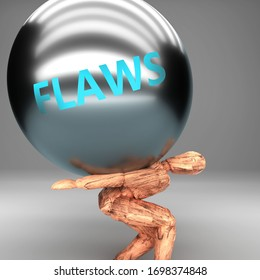 Flaws as a burden and weight on shoulders - symbolized by word Flaws on a steel ball to show negative aspect of Flaws, 3d illustration