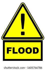 Flood. The warning sign. One yellow warning sign with black exclamation mark and the word FLOOD. Close-up view. Isolated. 3D Illustration