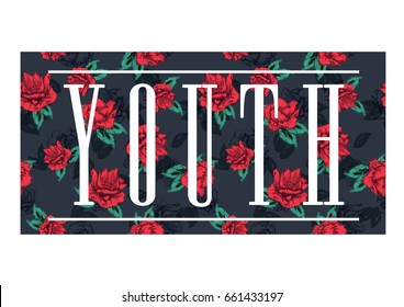 Floral print with YOUTH text and lines.Rose print for fashion uses.Rock print with red roses.