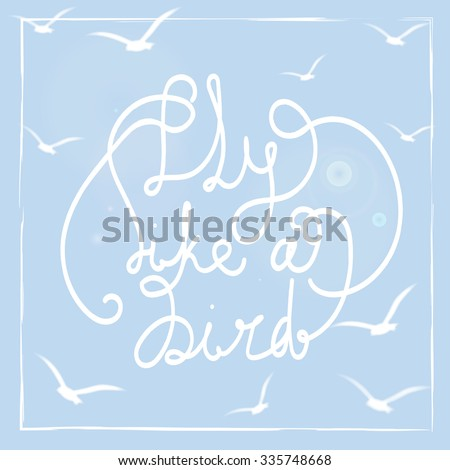 Fly Like Bird Handdrawn Lettering Quote Stock Illustration Royalty
