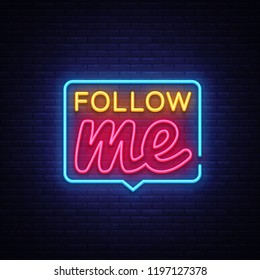 Follow Me Neon Text . Follow Me neon sign, design template, modern trend design, night neon signboard, night bright advertising, light banner, light art. illustration.