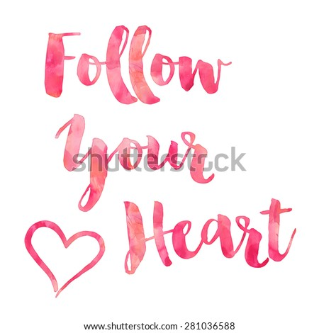Follow Your Heart Pink Watercolor Motivational Stock Illustration