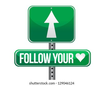 follow your heart traffic road sign illustration design over white