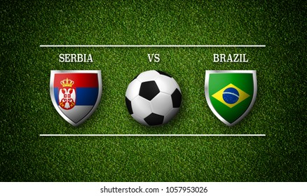 Football Match schedule, Serbia vs Brazil, flags of countries and soccer ball - 3D rendering
