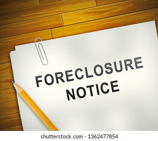 Foreclosure Notice Form Means Warning That Property Will Be Repossessed. Mortgage Failure Prompts Eviction And Sale - 3d Illustration