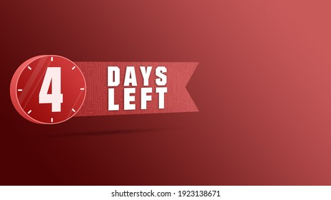 Four days left label, numbers countdown 3d. 4 day left. Countdown left days banner. 3d rendering. Promotional banners. Collection badges sale, landing page, banner. 3D rendering