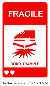 Fragile sign isolated on white background, Don't trample label