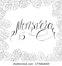 frame from black and white monstera leaves and lettering for design, raster copy
