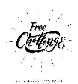 Free challenge words. Quote design for promotion. Hand drawn ink lettering challenge. Sticker for social media content. Modern brush calligraphy. Can be used as poster, video blog cover, background.