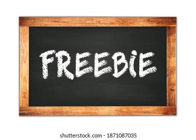 FREEBIE text written on black wooden frame school blackboard.