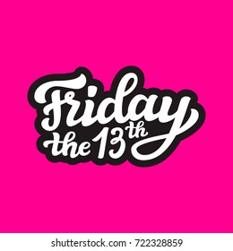 Friday the 13th. Hand drawn typography lettering poster.Calligraphy for social media, sites, party decorations. Raster copy