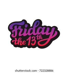 Friday the 13th. Hand drawn typography lettering poster. Calligraphy for social media, sites, party decorations. Raster copy