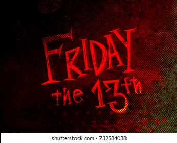 Friday 13th word on grunge wall and bloody background