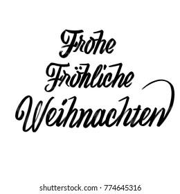 Frohe Fröhliche Weihnachten lettering in german, Handmade typographic lettering. Calligraphic sketch on white background.