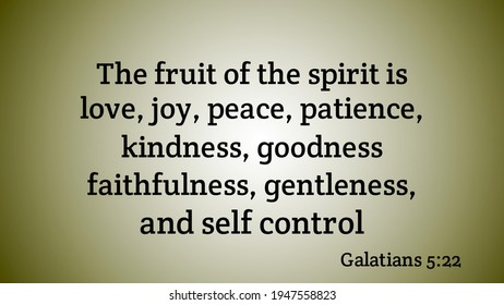 The fruit of the spirit is love joy peace patience kindness goodness faithfulness gentleness and self control bible verse with light abstract background