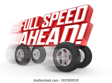 Full Speed Ahead Vehicle Words Car Driving Charging Forward 3d Illustration