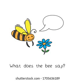 Funny bee kids learning game. Illustration for children education. What does the bee say
