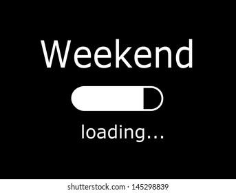 """Funny board with inscription """"Weekend, loading"""""""
