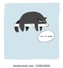 Funny cat. Fat cat is resting. Grey cat. Leave me alone. Art