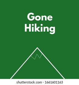 "Funny design ""gone hiking"" based off the classic ""gone fishing"" logos"