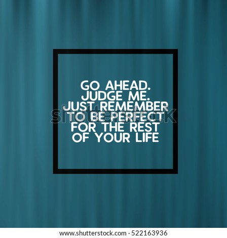 Funny Inspirational Quotes Phrase Go Ahead Stock Illustration