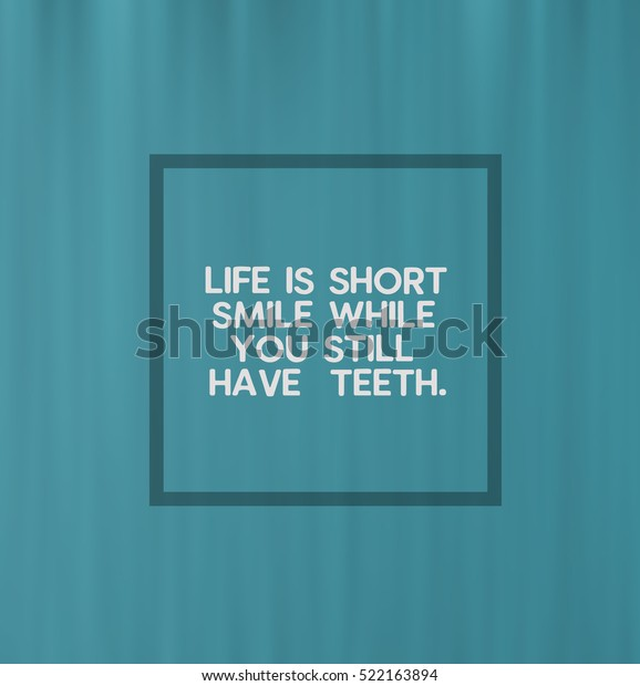 Funny Inspirational Quotes Phrase Life Short Stock ...