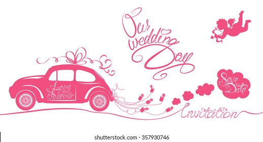 Funny pink wedding card with retro car dragging cans, angel and calligraphic texts - Our wedding day, Save the Date, Invitation. Raster version