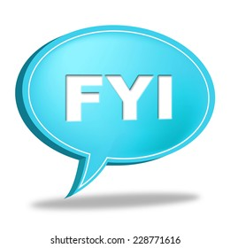Fyi Speech Bubble Meaning For Your Information And Knowledge