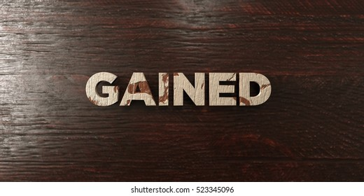 Gained - grungy wooden headline on Maple  - 3D rendered royalty free stock image. This image can be used for an online website banner ad or a print postcard.