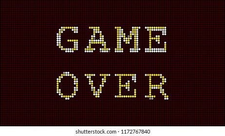A game over jumbotron screen. Round LED dots retro style.